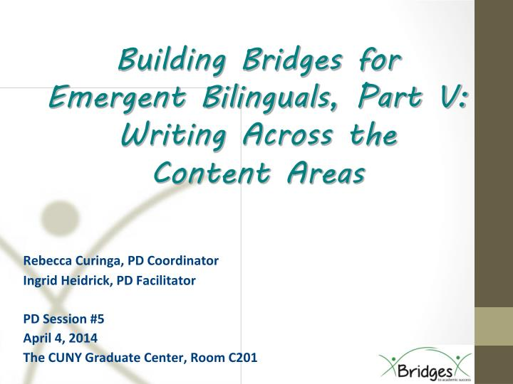 building bridges for emergent bilinguals part v writing across the content areas n.