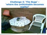 challenge 4 the bugs where the unthinkable becomes reality