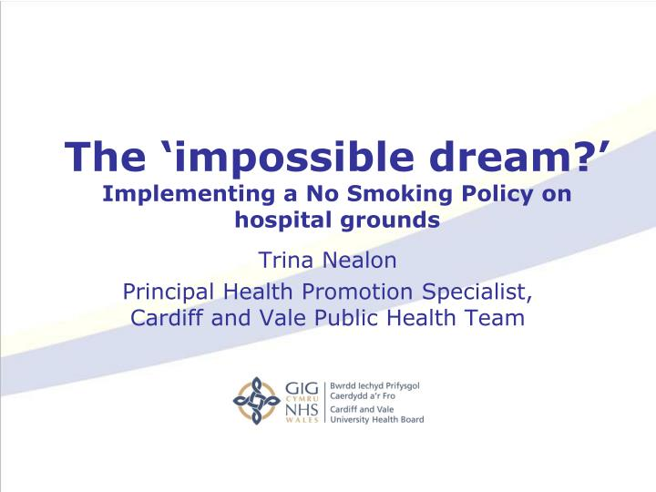 the impossible dream implementing a no smoking policy on hospital grounds
