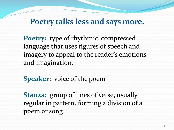 Poetry talks less and says more.