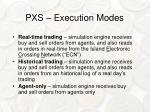 pxs execution modes