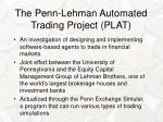 the penn lehman automated trading project plat