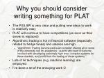why you should consider writing something for plat
