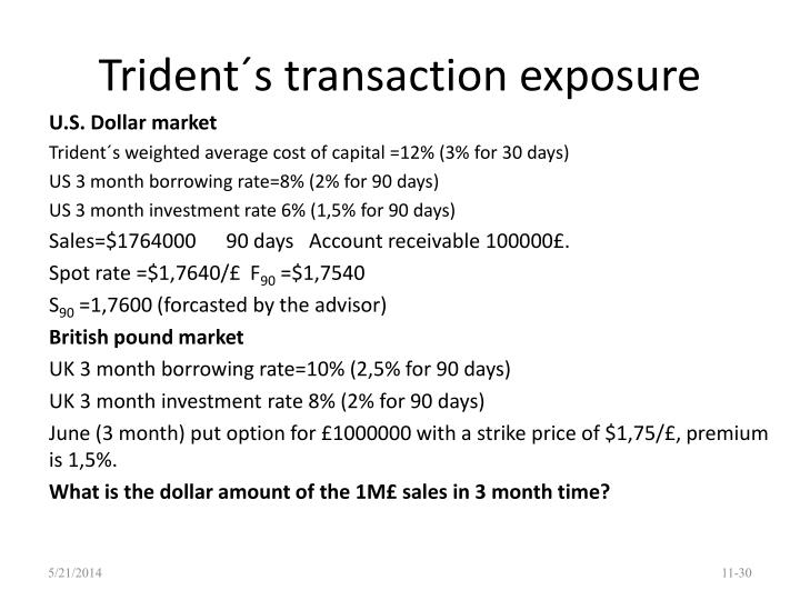 Trident´s transaction exposure