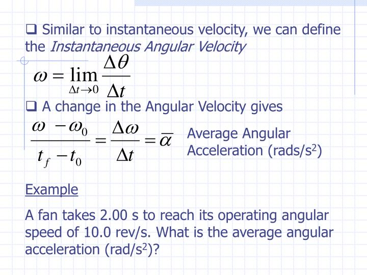 Similar to instantaneous velocity, we can define the