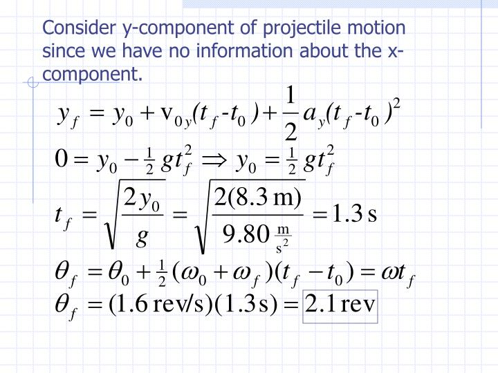 Consider y-component of projectile motion since we have no information about the x-component.