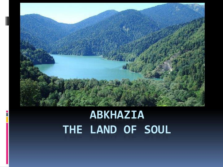 Abkhazia the land of soul