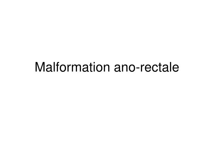 Malformation ano-rectale