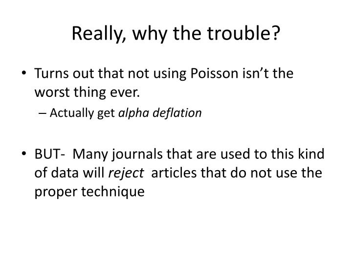 Really, why the trouble?