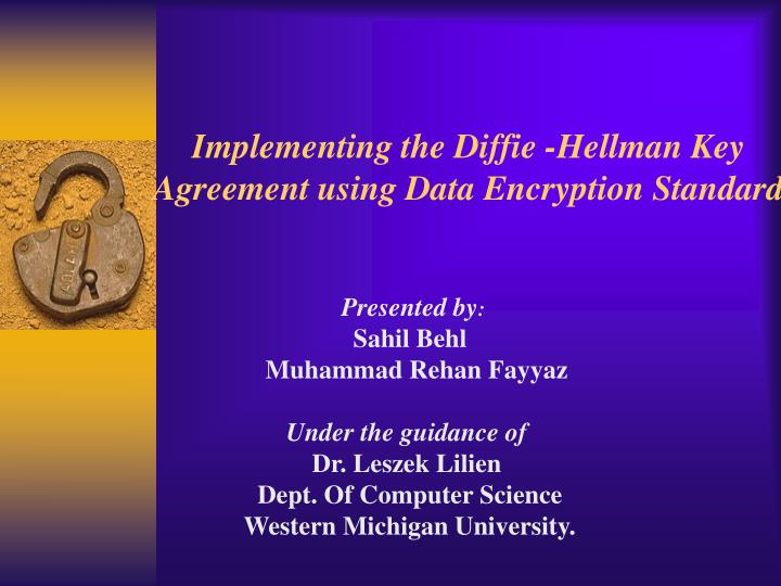 implementing the diffie hellman key agreement using data encryption standard n.