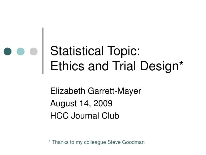 statistical topic ethics and trial design n.