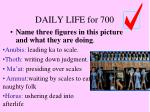 daily life for 700