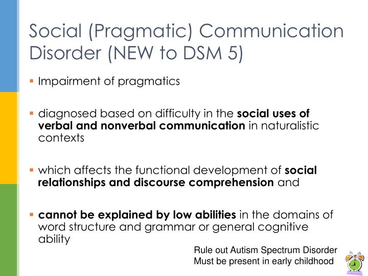 autism a communication and social disorder Know the revised criteria for autistic spectrum disorders and language disorders  and the diagnostic criteria for social (pragmatic) communication disorder.