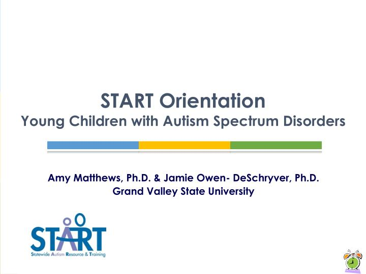 start orientation young children with autism spectrum disorders n.