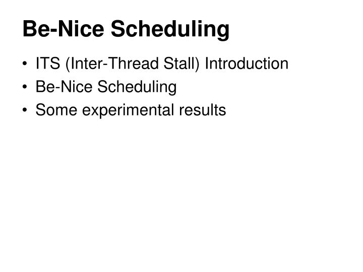 Be nice scheduling