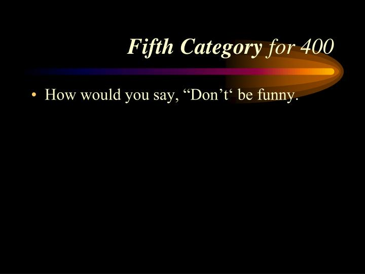 Fifth Category