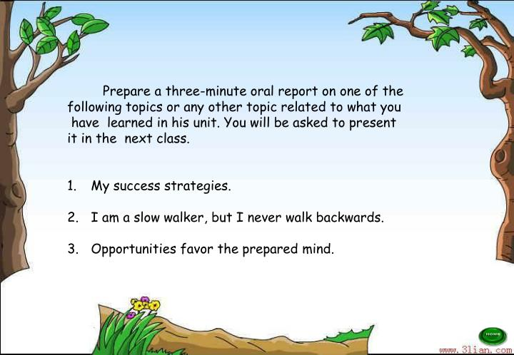 Prepare a three-minute oral report on one of the