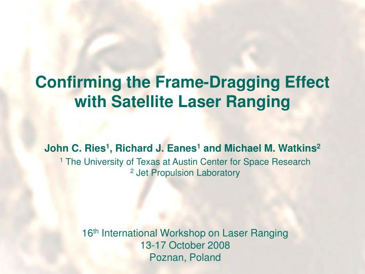 confirming the frame dragging effect with satellite laser ranging