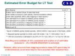 estimated error budget for lt test