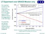 lt experiment over grace mission only