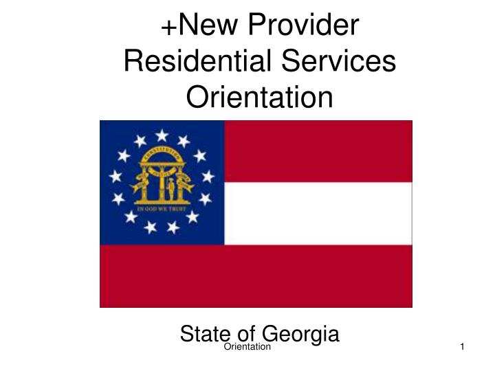 new provider residential services orientation n.
