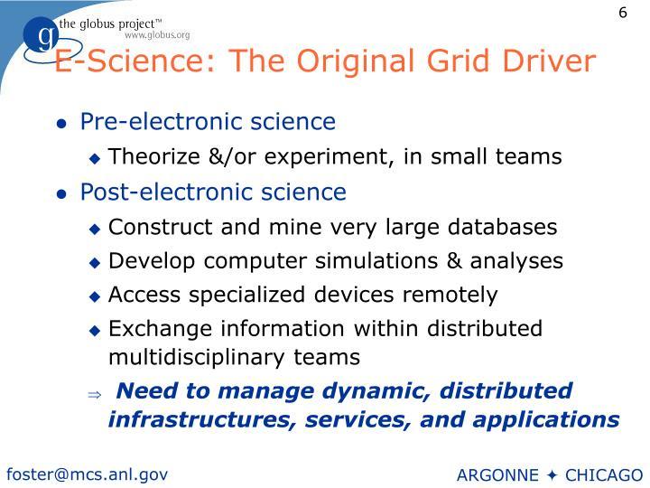 E-Science: The Original Grid Driver