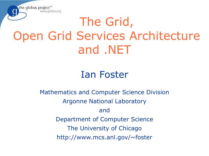 The grid open grid services architecture and net