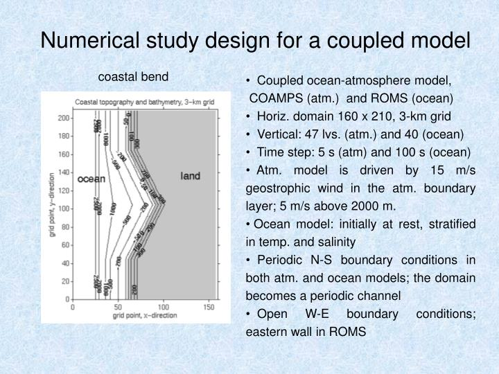 Numerical study design for a coupled model