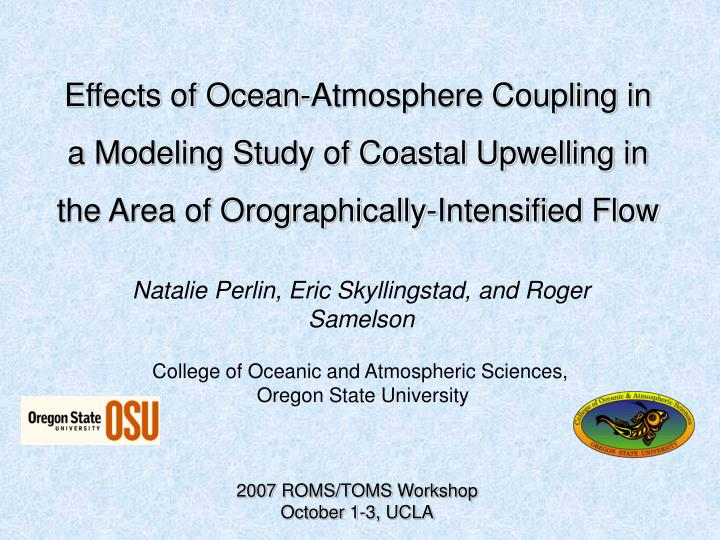 Effects of Ocean-Atmosphere Coupling in a Modeling Study of Coastal Upwelling in the Area of Orograp...