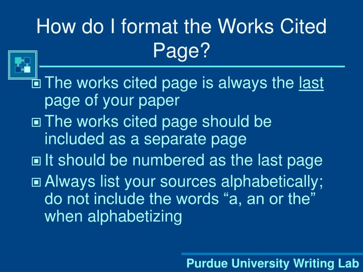How do I format the Works Cited Page?