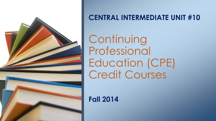 central intermediate unit 10 continuing professional education cpe credit courses n.
