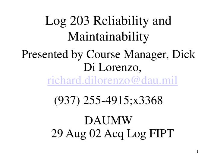 log 203 reliability and maintainability n.