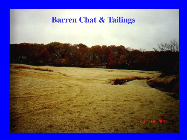 Barren Chat & Tailings