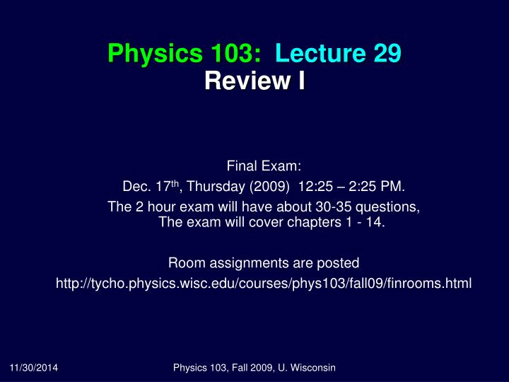 PPT - Physics 103: Lecture 29 Review I PowerPoint