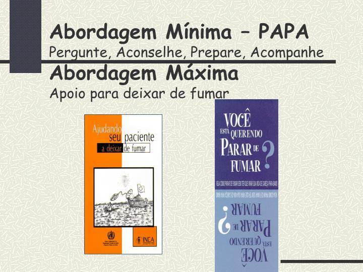 Abordagem Mínima – PAPA