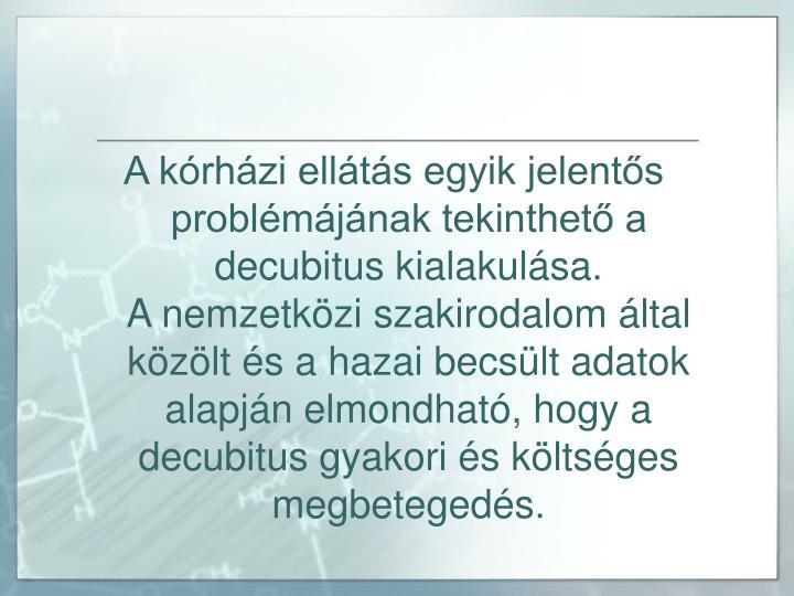 A kórházi ellátás egyik jelentős problémájának tekinthető a decubitus kialakulása.