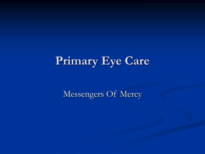 PPT - Primary Eye Care PowerPoint Presentation, free ...