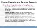 formal dramatic and dynamic elements