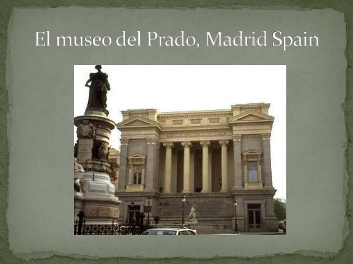 El museo del Prado, Madrid
