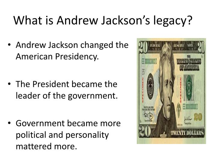 What is Andrew Jackson's legacy?