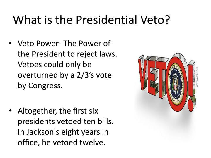 What is the Presidential Veto?