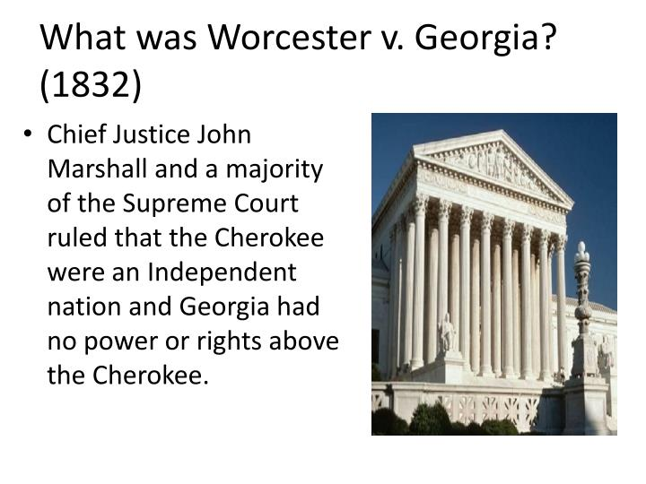What was Worcester v. Georgia? (1832)