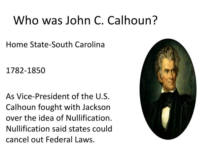 Who was John C. Calhoun?