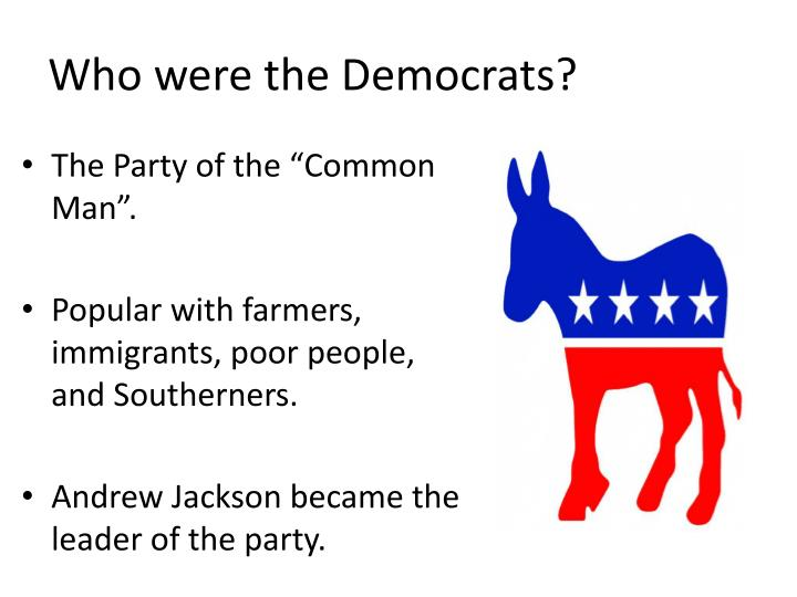 Who were the Democrats?