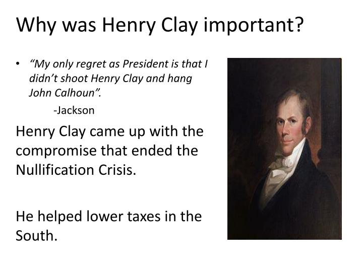 Why was Henry Clay important?