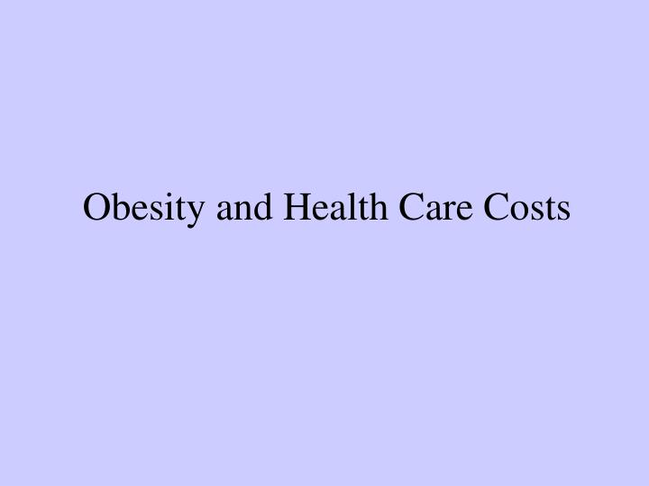 Obesity and Health Care Costs
