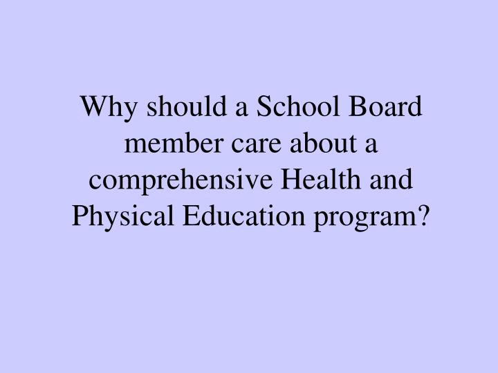 Why should a School Board member care about a comprehensive Health and Physical Education program?