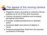 the appeal of the moving camera
