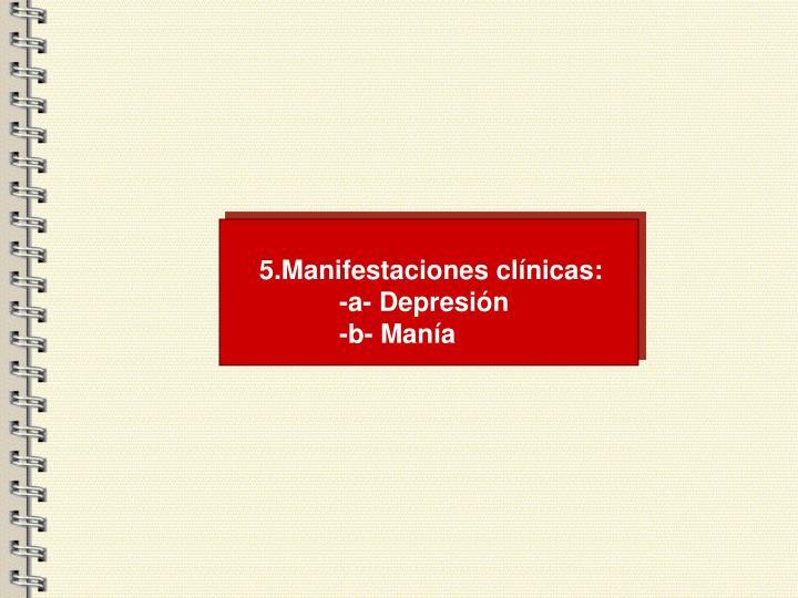 5.Manifestaciones clínicas: