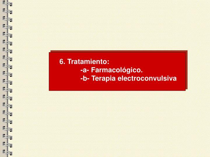 6. Tratamiento:
